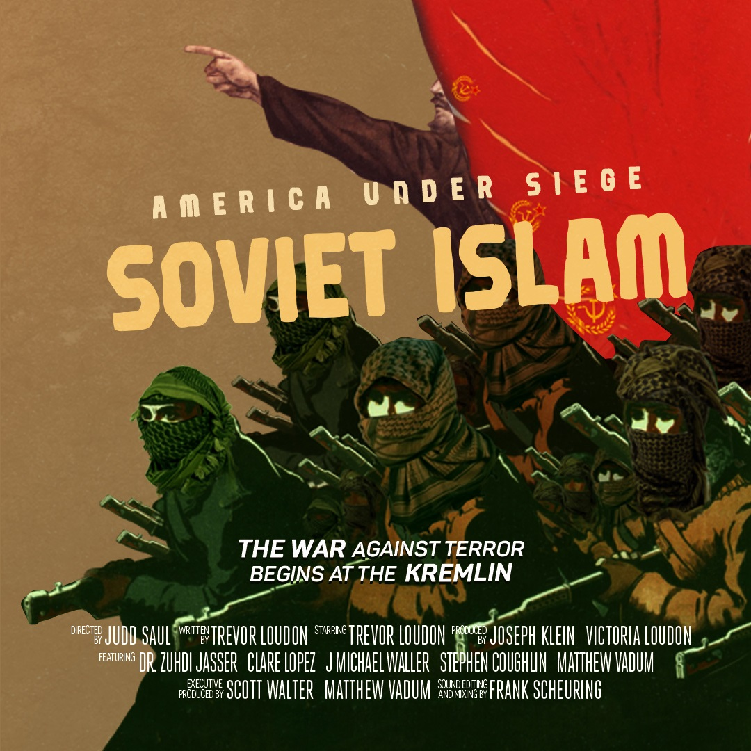 """United States Supreme >> MOVIE NOW LIVE: """"America Under Siege: Soviet Islam"""" - Capital Research Center"""